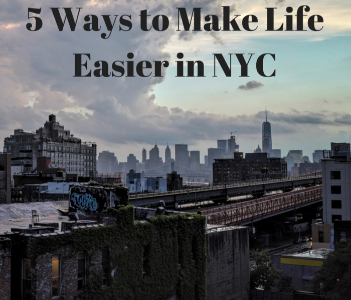 5 Ways to Make Life Easier in NYC