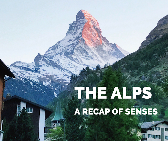 The Alps: Recap of the Senses