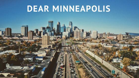 Dear Minneapolis