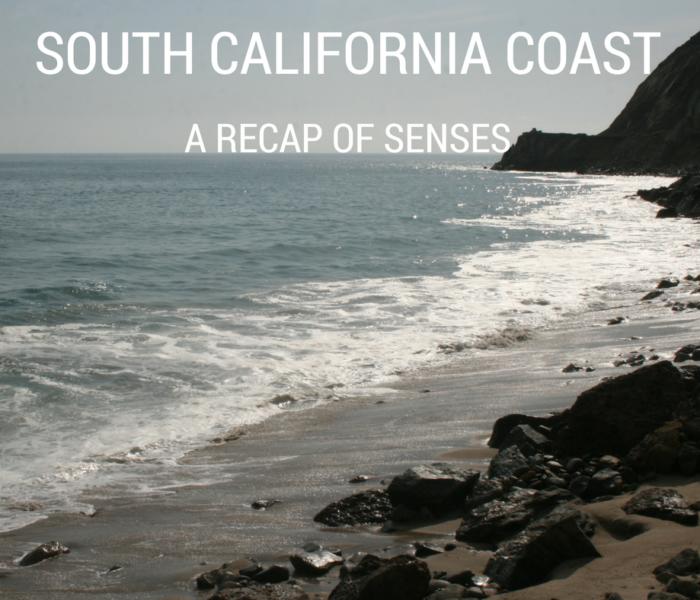 California Coast: Recap of the Senses